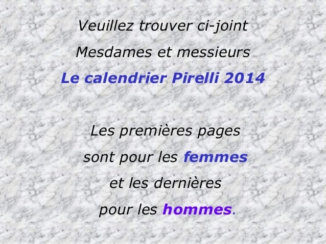 Veuillez trouver ci-joint Mesdames et messieurs Le calendrier Pirelli 2014 Les premières pages sont pour les femmes et les...