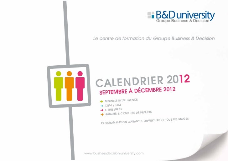 Le centre de formation du Groupe Business & Decision      CA l e n dr i er2012 12                       20         SEPTEMB...