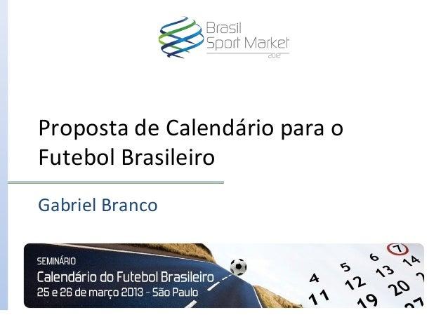 Proposta de Calendário para oFutebol BrasileiroGabriel Branco