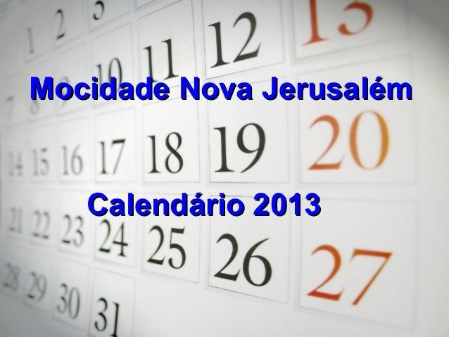 Calendário 2013 Mocidade Jova Jerusalém