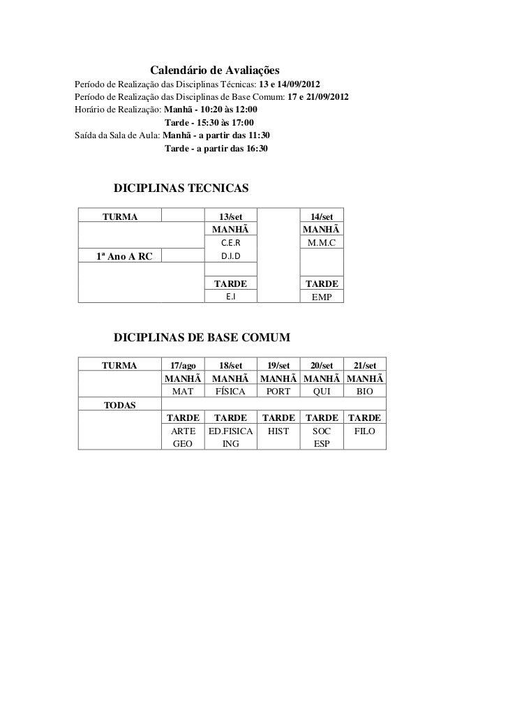 Calendário de AvaliaçõesPeríodo de Realização das Disciplinas Técnicas: 13 e 14/09/2012Período de Realização das Disciplin...