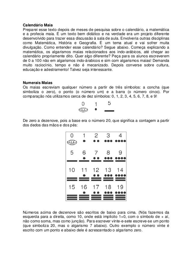 Calendário MaiaPreparei esse texto depois de meses de pesquisa sobre o calendário, a matemáticae a profecia maia. É um tex...