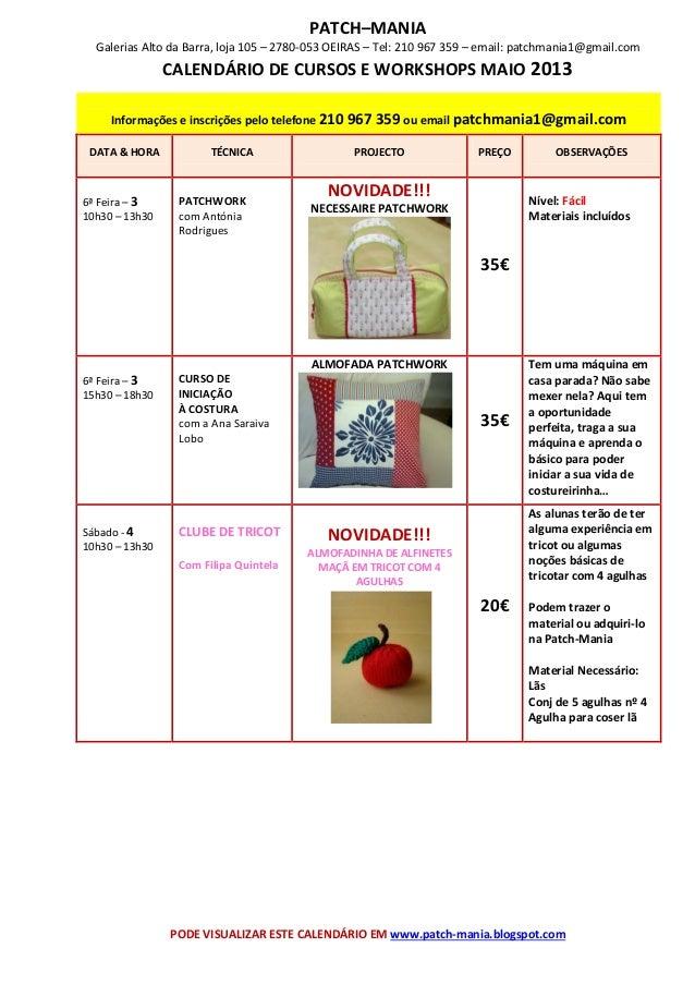 PATCH–MANIAGalerias Alto da Barra, loja 105 – 2780-053 OEIRAS – Tel: 210 967 359 – email: patchmania1@gmail.comCALENDÁRIO ...