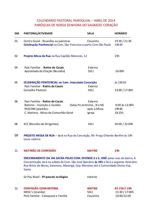 CALENDÁRIO PASTORAL PAROQUIAL – ABRIL DE 2014 PARÓQUIA DE NOSSA SENHORA DO SAGRADO CORAÇÃO DIA PASTORAL/ATIVIDADE SALA HOR...