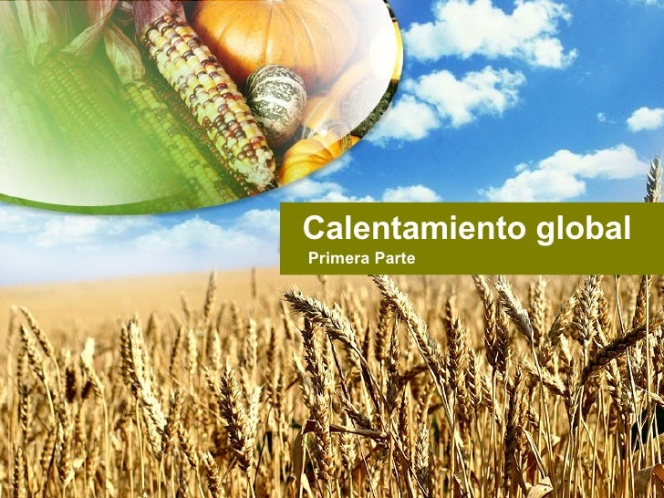 Calentamiento global - Primera parte