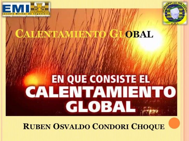 CALENTAMIENTO GLOBAL RUBEN OSVALDO CONDORI CHOQUE