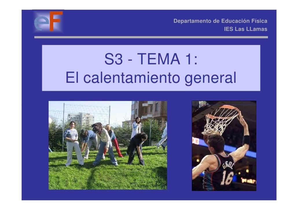 Departamento de Educación Física                                IES Las LLamas      S3 - TEMA 1:El calentamiento general