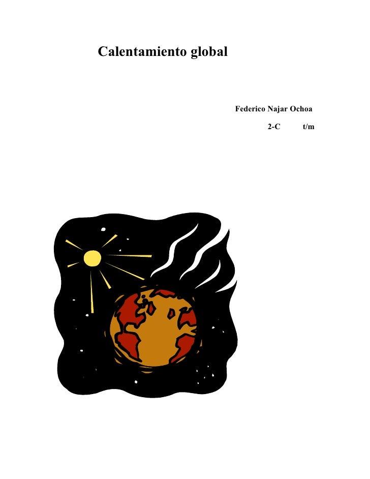 Calentamiento global                          Federico Najar Ochoa                                 2-C      t/m
