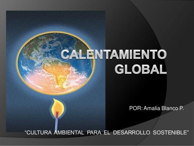 """POR: Amalia Blanco P.""""CULTURA AMBIENTAL PARA EL DESARROLLO SOSTENIBLE"""""""
