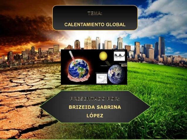 QUE ES EL CALENTAMIENTO GLOBAL? . Pues cabe saber la noción que el calentamiento global permite referirse a dos  cuestione...