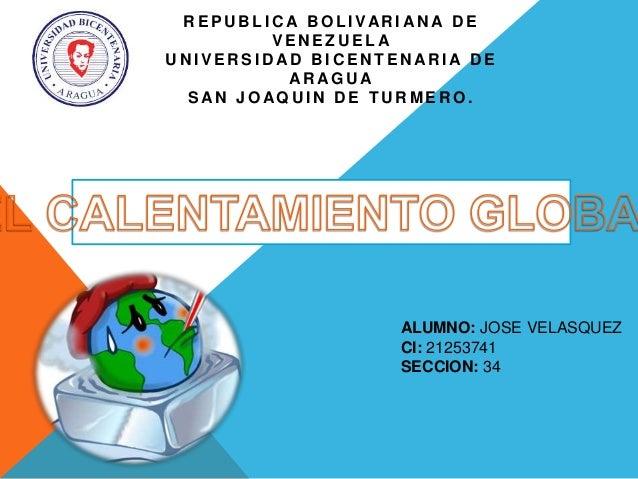 R E P U B L I C A B O L I VA R I A N A D E VENEZUELA UNIVERSIDAD BICENTENARIA DE ARAGUA SAN JOAQUIN DE TURMERO.  ALUMNO: J...
