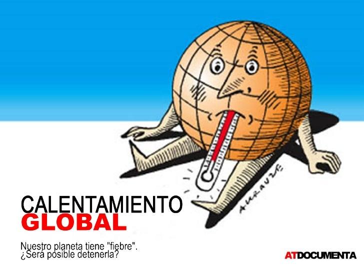 Calentamiento Global_la tierra tiene fiebre