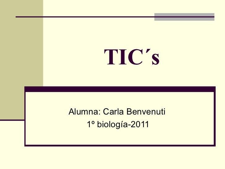 TIC´s Alumna: Carla Benvenuti  1º biología-2011
