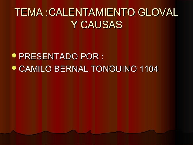 Calentamiento global  camilo bernal tonguino 1104
