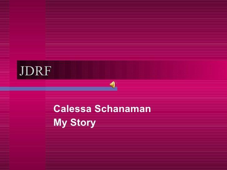 JDRF Calessa Schanaman My Story