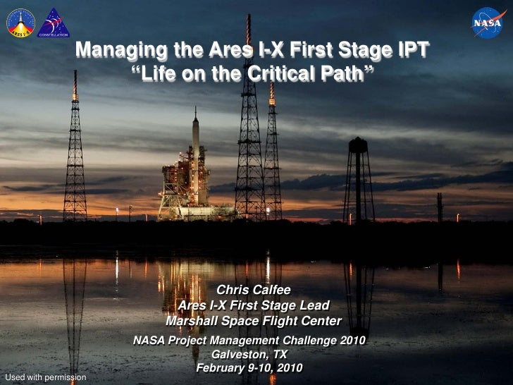 "Managing the Ares I-X First Stage IPT                     ""Life on the Critical Path""                                    C..."