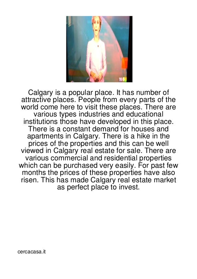 Calgary is a popular place. It has number ofattractive places. People from every parts of theworld come here to visit thes...
