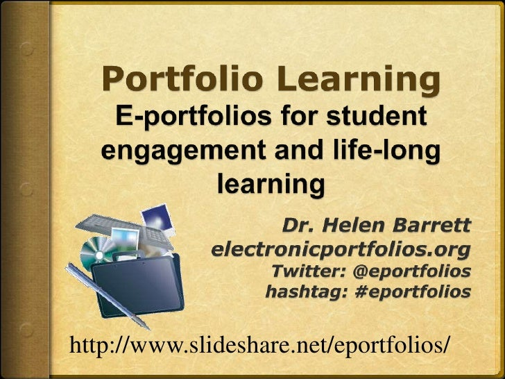 Portfolio LearningE-portfolios for student engagement and life-long learning <br />Dr. Helen Barrett<br />electronicportfo...