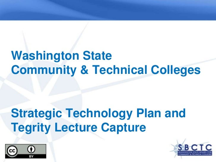 Washington StateCommunity & Technical CollegesStrategic Technology Plan andTegrity Lecture Capture