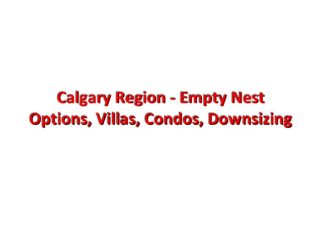Calgary region   empty nest options, villas
