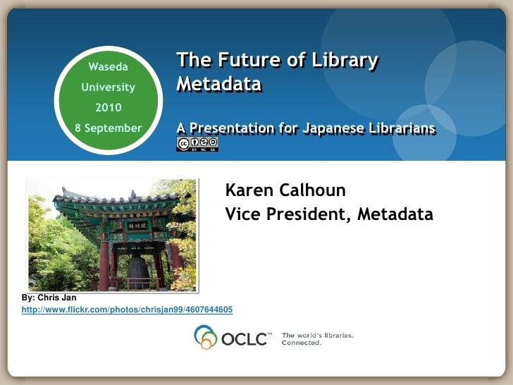 Calhoun future of metadata japanese librarians4