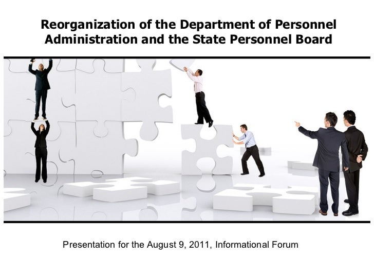 Reorganization of the Department of Personnel Administration and the State Personnel Board Presentation for the August 9, ...