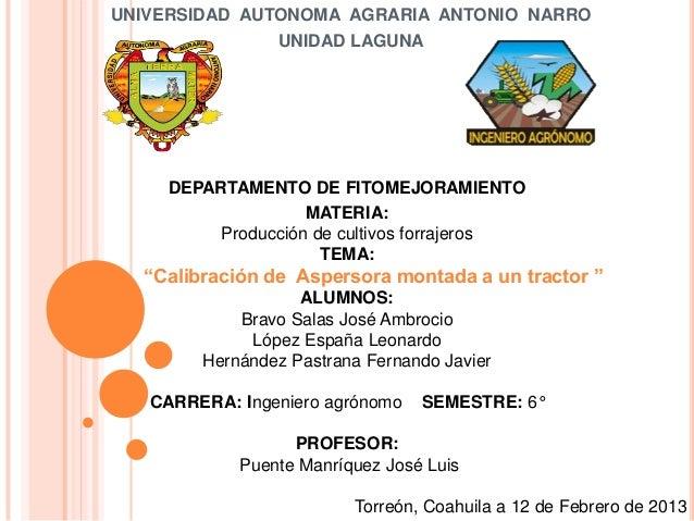 UNIVERSIDAD AUTONOMA AGRARIA ANTONIO NARRO                UNIDAD LAGUNA     DEPARTAMENTO DE FITOMEJORAMIENTO              ...