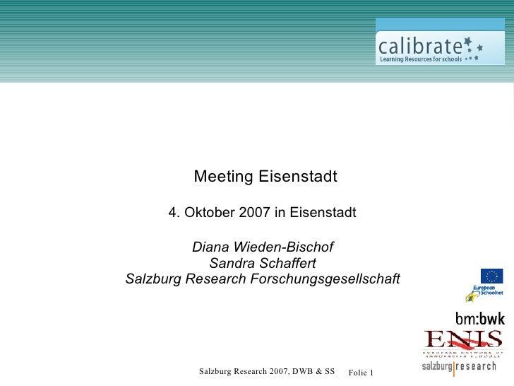 Meeting Eisenstadt        4. Oktober 2007 in Eisenstadt            Diana Wieden-Bischof             Sandra Schaffert Salzb...