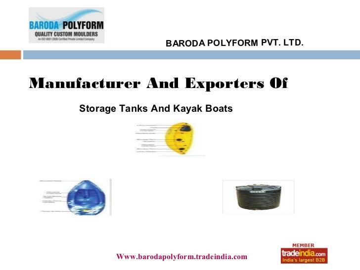 BARODA POLYFORM PVT. LTD.Manufacturer And Exporters Of     Storage Tanks And Kayak Boats                      roto1234    ...