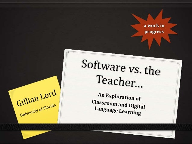 Calico2013_GLord_Software-vs-Teacher