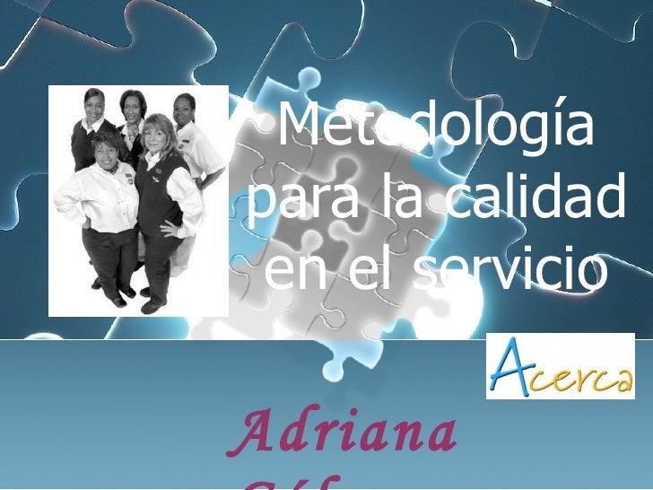 Metodología para la calidad en el servicio Adriana Gálvez
