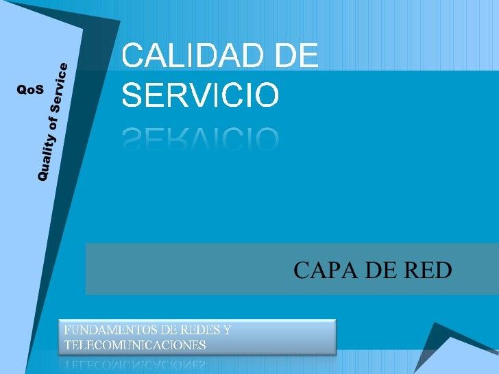 CAPA DE RED QoS Quality of Service