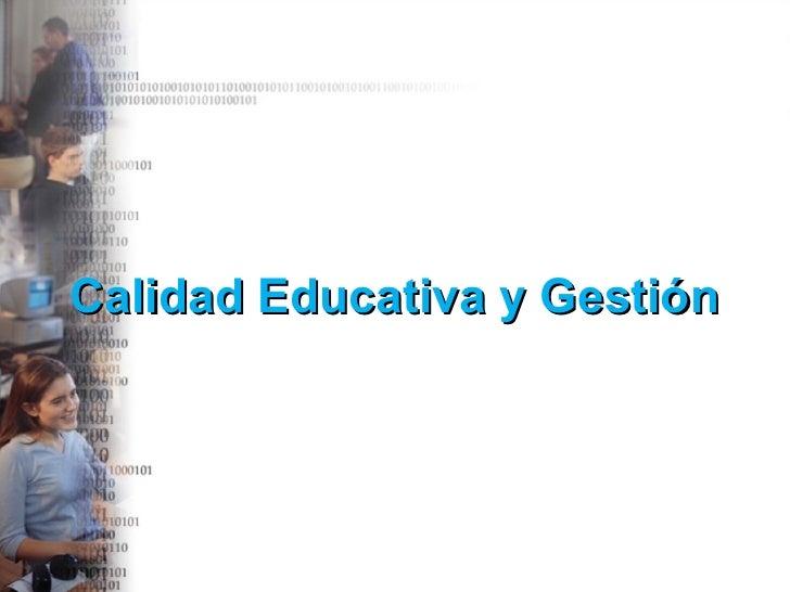 Calidad Educativa y Gestión