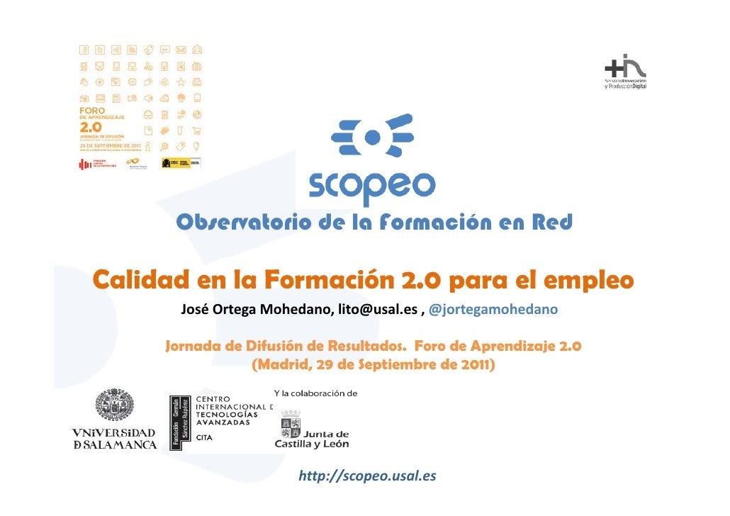 Observatorio de la Formación en RedCalidad en la Formación 2.0 para el empleo       JoséOrtegaMohedano,lito@usal.es,@...