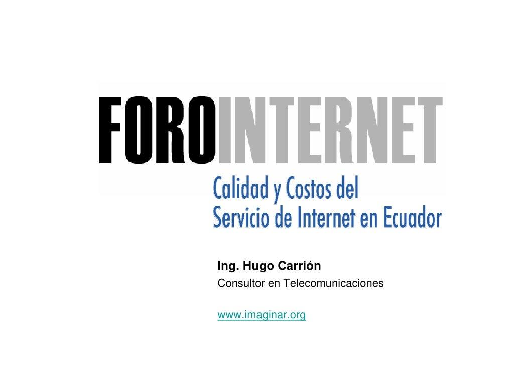Ing. Hugo Carrión Consultor en Telecomunicaciones  www.imaginar.org