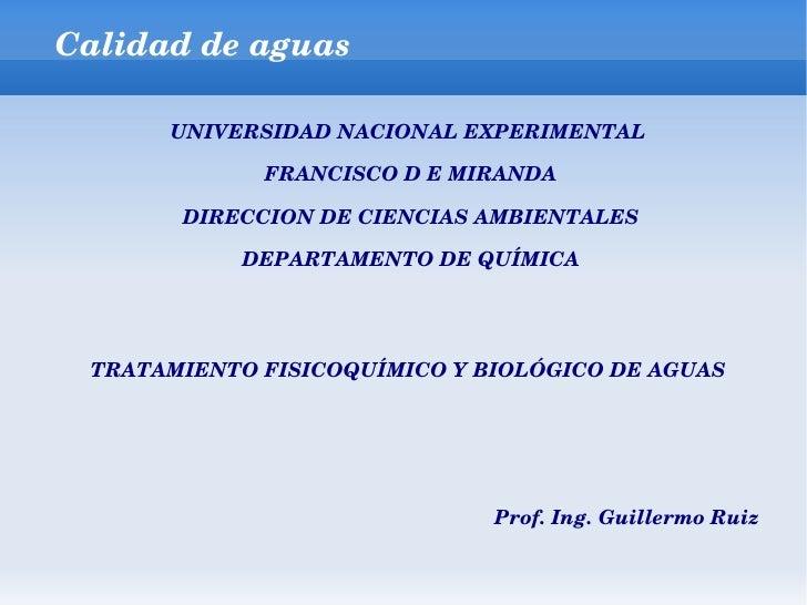 Calidaddeaguas      UNIVERSIDADNACIONALEXPERIMENTAL             FRANCISCODEMIRANDA       DIRECCIONDECIENCIASAMB...