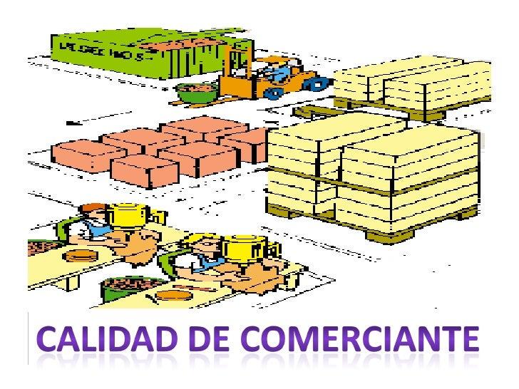 son comerciantes las personasque profesionalmente se ocupanen alguna de las actividades quela ley considera mercantiles. L...