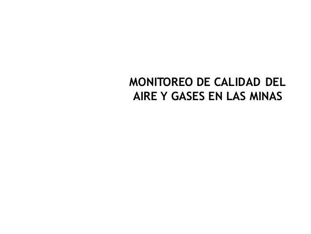 MONITOREO DE CALIDAD DEL AIRE Y GASES EN LAS MINAS