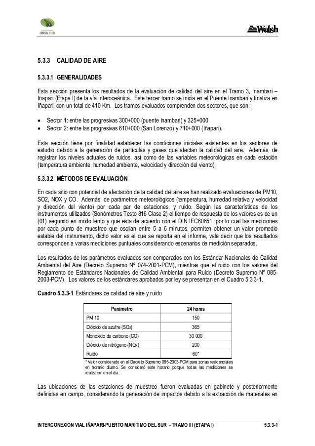 5.3.3 CALIDAD DE AIRE 5.3.3.1 GENERALIDADES Esta sección presenta los resultados de la evaluación de calidad del aire en e...