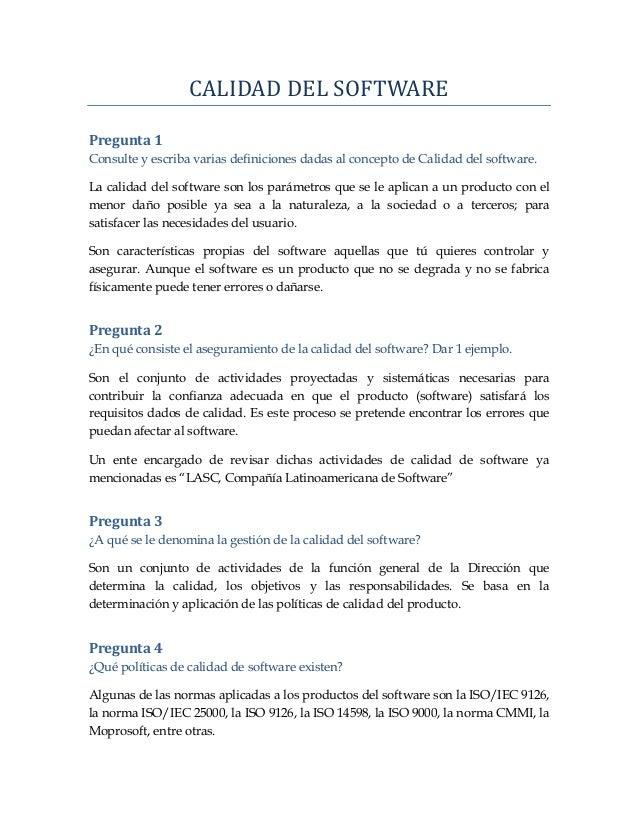 CALIDAD DEL SOFTWARE Pregunta 1 Consulte y escriba varias definiciones dadas al concepto de Calidad del software. La calid...