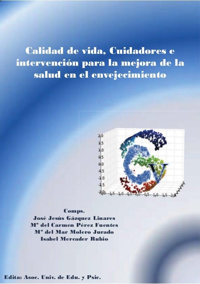 Calidad de vida, Cuidadores e intervención para la mejora de la salud en el envejecimiento  Comps. ps. José Jesús Gázquez ...