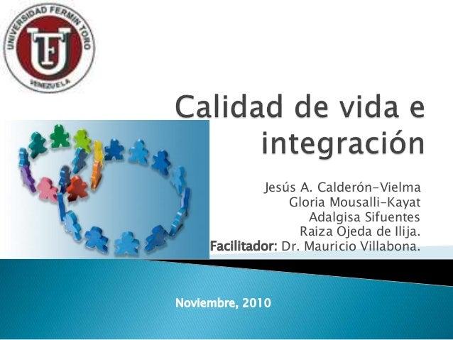 Jesús A. Calderón-Vielma Gloria Mousalli-Kayat Adalgisa Sifuentes Raiza Ojeda de Ilija. Facilitador: Dr. Mauricio Villabon...