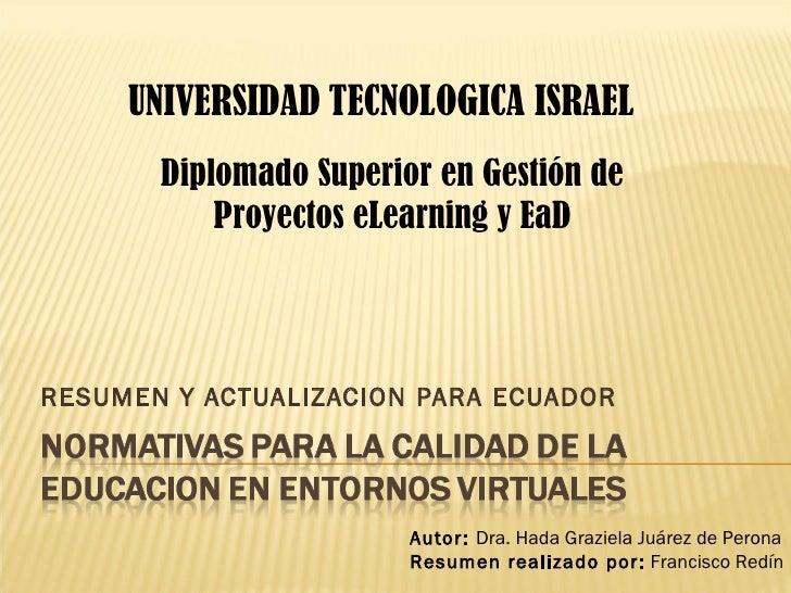 RESUMEN Y ACTUALIZACION PARA ECUADOR UNIVERSIDAD   TECNOLOGICA ISRAEL Autor:  Dra. Hada Graziela Juárez de Perona Resumen ...