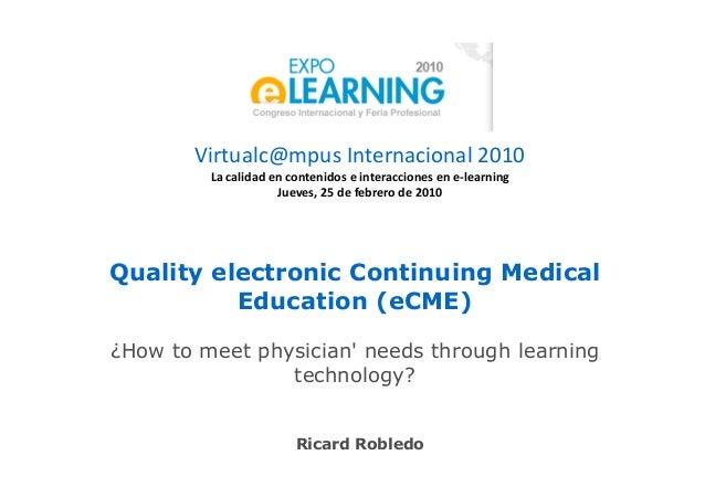 Virtualc@mpus Internacional 2010 La calidad en contenidos e interacciones en e-learning Jueves, 25 de febrero de 2010 Qual...