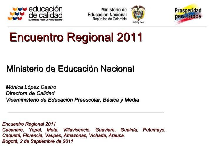 Encuentro  Regional 2011 Casanare, Yopal, Meta, Villavicencio, Guaviare, Guainía, Putumayo, Caquetá, Florencia, Vaupés, Am...