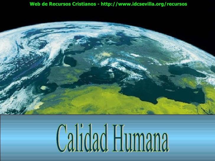 Calidad Humana Web de Recursos Cristianos - http://www.idcsevilla.org/recursos