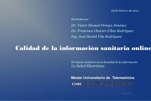 28 de Febrero de 2013                 Realizado por                 Dr. Victor Manuel Ortega Jiménez                 Dr. F...