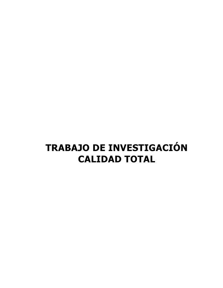 TRABAJO DE INVESTIGACIÓN     CALIDAD TOTAL