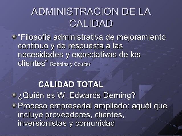 """ADMINISTRACION DE LAADMINISTRACION DE LA CALIDADCALIDAD """"""""Filosofía administrativa de mejoramientoFilosofía administrativa..."""