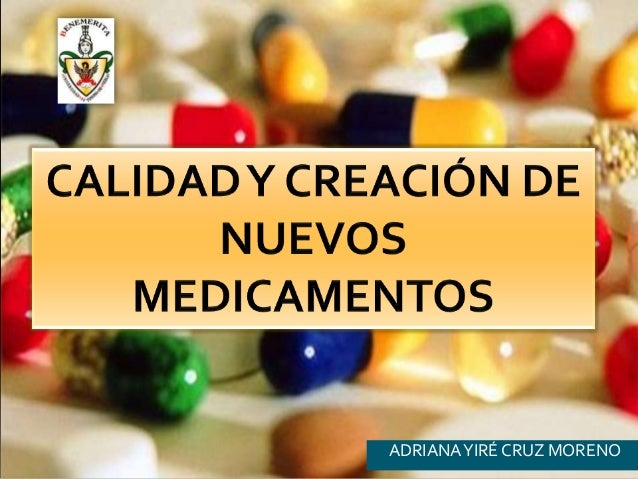Calidad y creaciòn de nuevos medicamentos formato bien